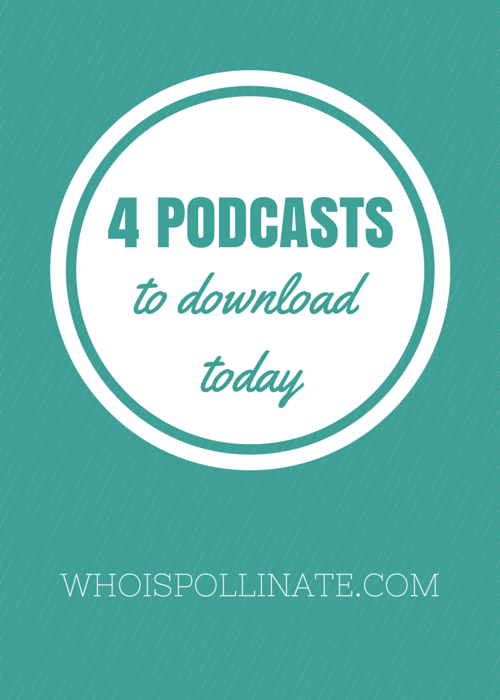 4 podcasts to download today