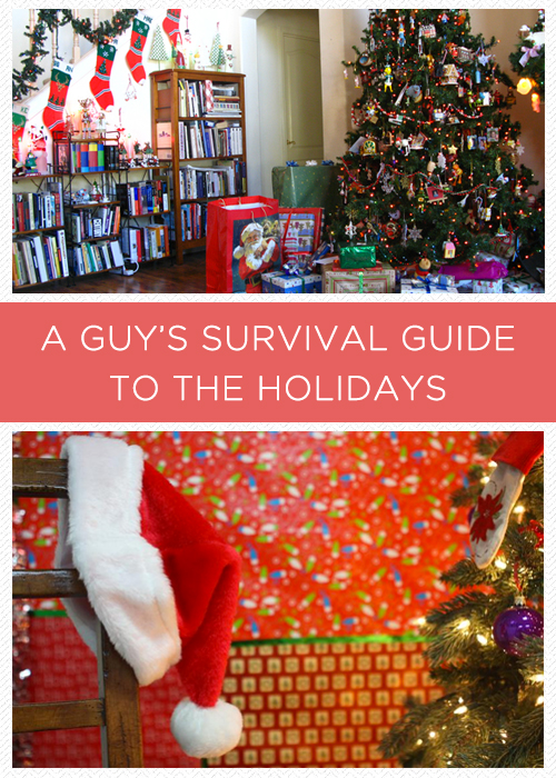A Guy's Survival Guide to the Holidays